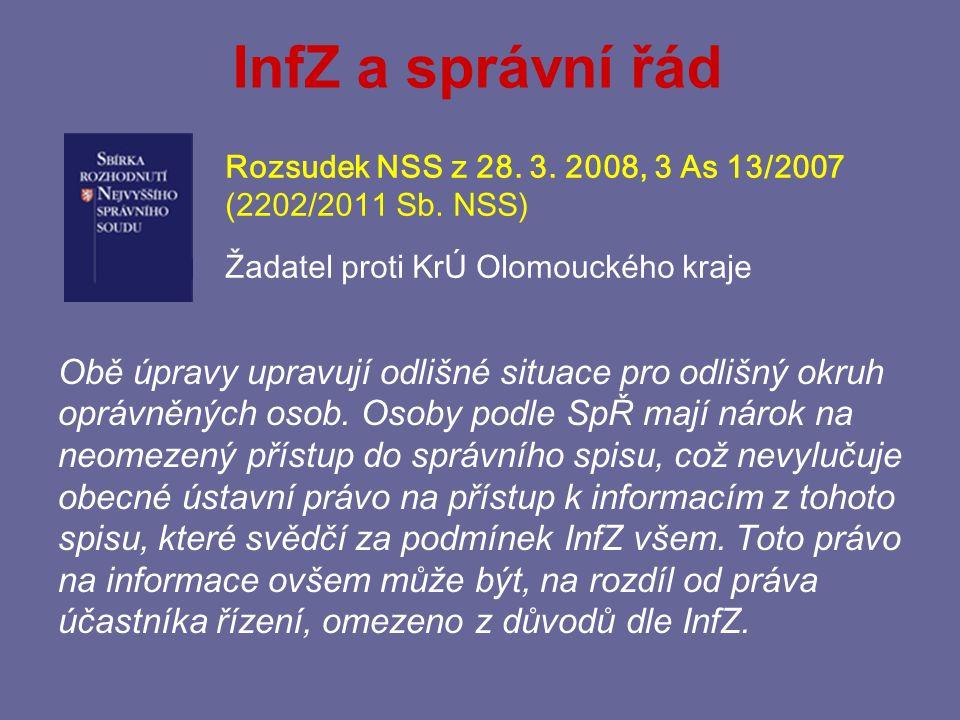 InfZ a správní řád Rozsudek NSS z 28. 3. 2008, 3 As 13/2007. (2202/2011 Sb. NSS) Žadatel proti KrÚ Olomouckého kraje.