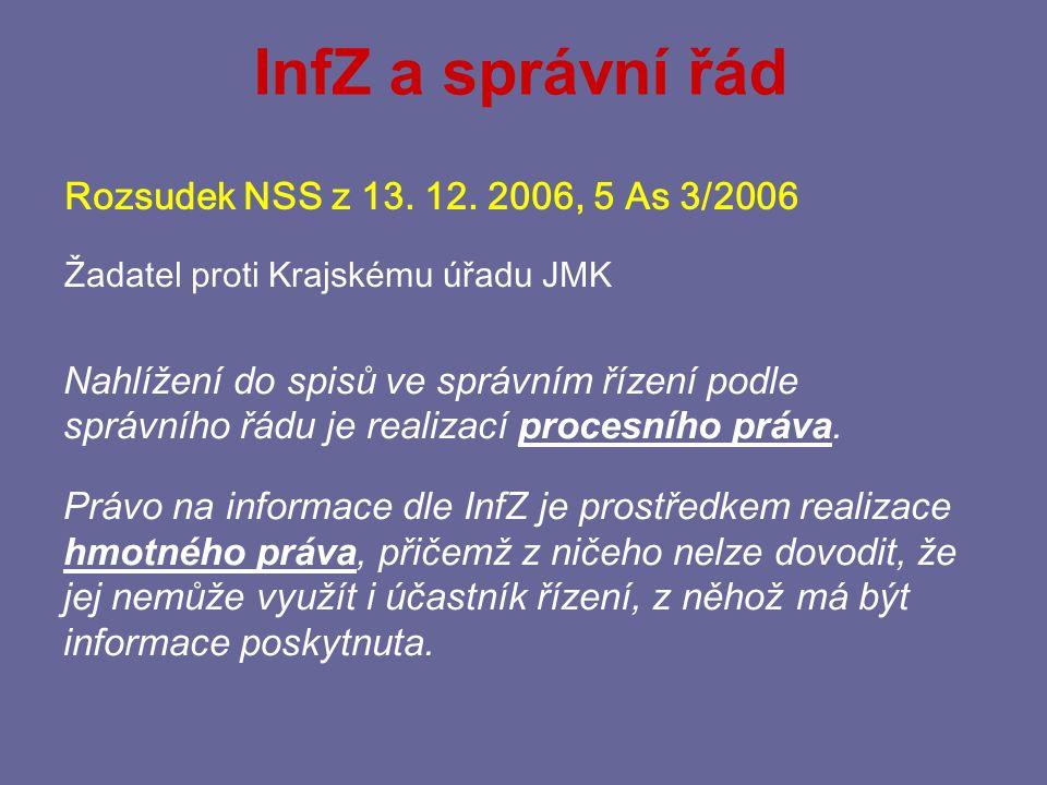 InfZ a správní řád Rozsudek NSS z 13. 12. 2006, 5 As 3/2006