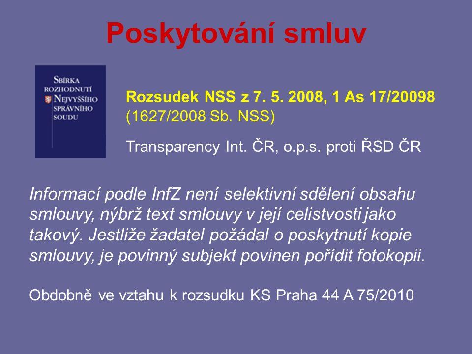 Poskytování smluv Rozsudek NSS z 7. 5. 2008, 1 As 17/20098. (1627/2008 Sb. NSS) Transparency Int. ČR, o.p.s. proti ŘSD ČR.