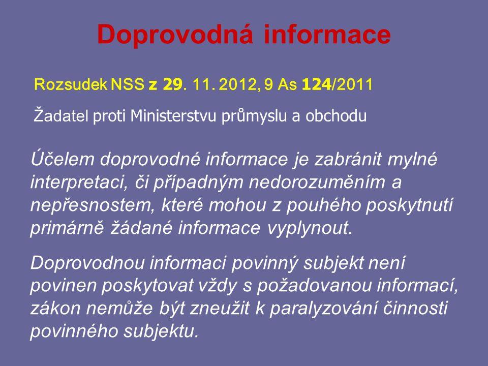 Doprovodná informace Rozsudek NSS z 29. 11. 2012, 9 As 124/2011. Žadatel proti Ministerstvu průmyslu a obchodu.