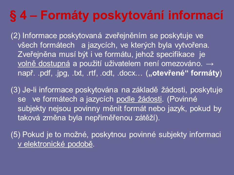 § 4 – Formáty poskytování informací