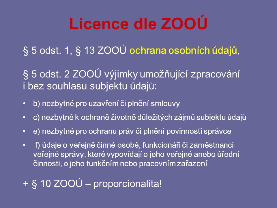 Licence dle ZOOÚ § 5 odst. 1, § 13 ZOOÚ ochrana osobních údajů,