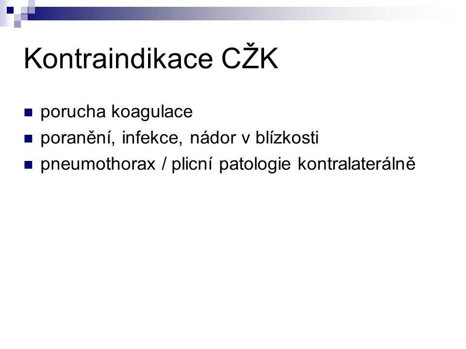 Kontraindikace CŽK porucha koagulace