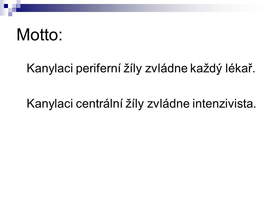 Motto: Kanylaci periferní žíly zvládne každý lékař.