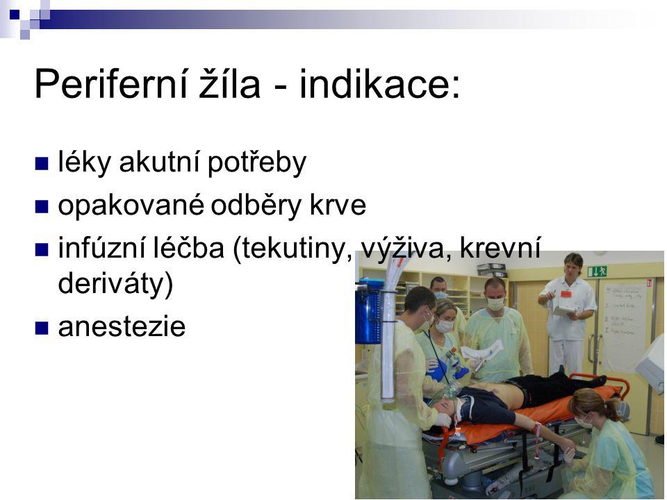 Periferní žíla - indikace: