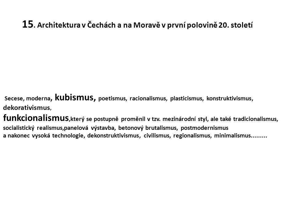 15. Architektura v Čechách a na Moravě v první polovině 20. století