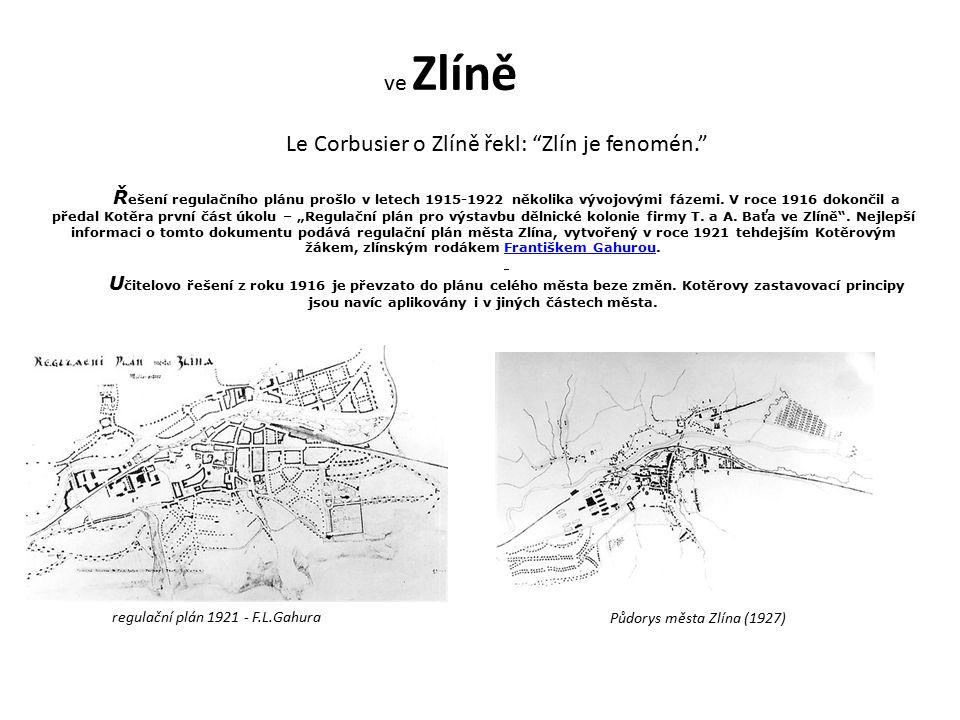 Le Corbusier o Zlíně řekl: Zlín je fenomén.