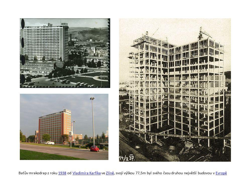 Baťův mrakodrap z roku 1938 od Vladimíra Karfíka ve Zlíně, svojí výškou 77,5m byl svého času druhou největší budovou v Evropě