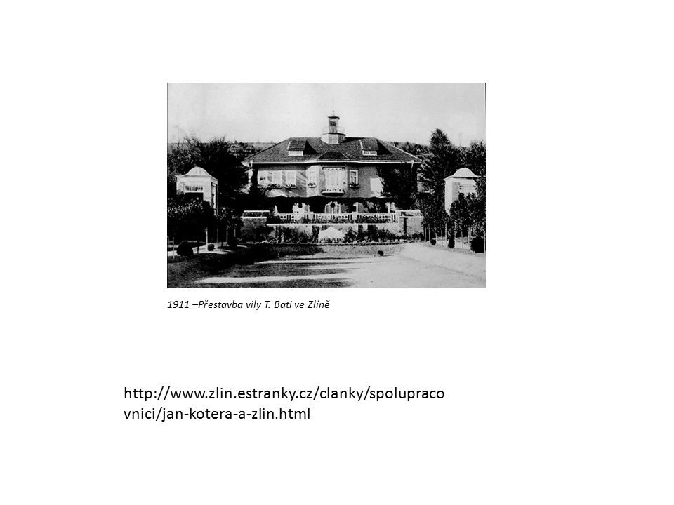 1911 –Přestavba vily T. Bati ve Zlíně