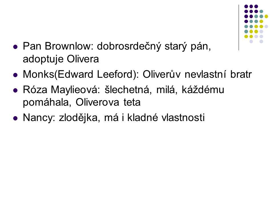 Pan Brownlow: dobrosrdečný starý pán, adoptuje Olivera