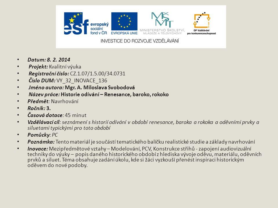 Datum: 8. 2. 2014 Projekt: Kvalitní výuka. Registrační číslo: CZ.1.07/1.5.00/34.0731. Číslo DUM: VY_32_INOVACE_136.