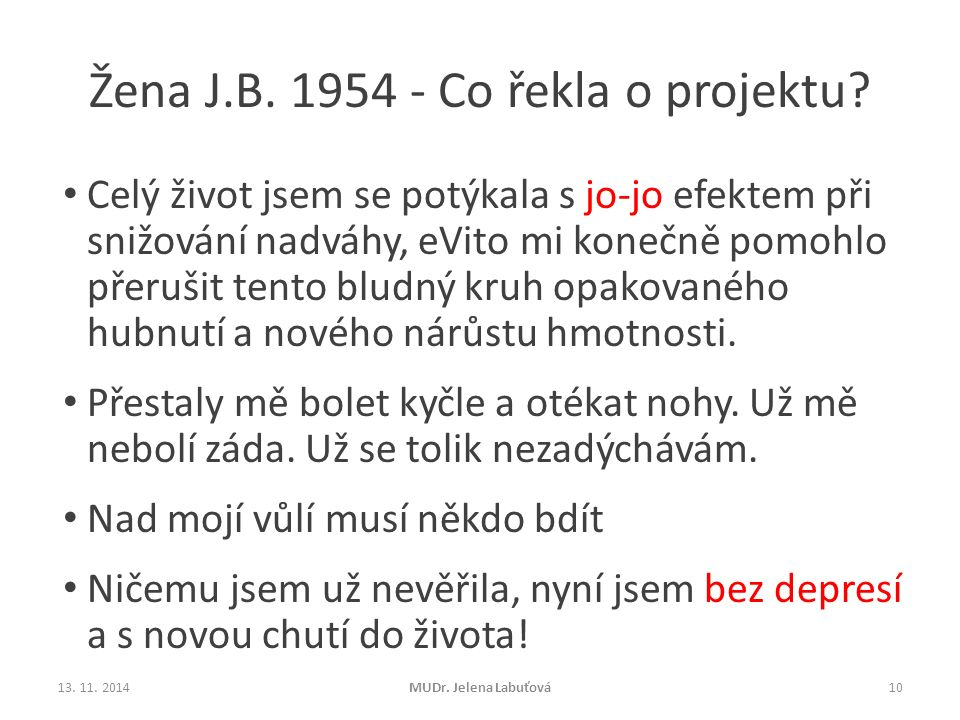 Žena J.B. 1954 - Co řekla o projektu