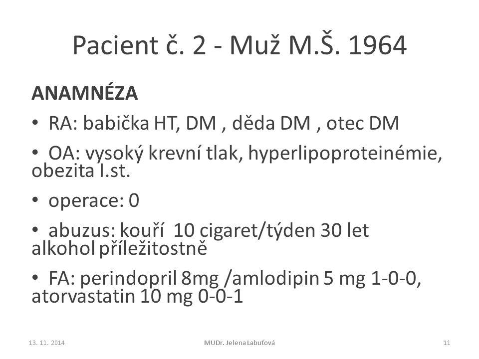 Pacient č. 2 - Muž M.Š. 1964 ANAMNÉZA