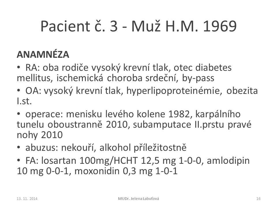 Pacient č. 3 - Muž H.M. 1969 ANAMNÉZA