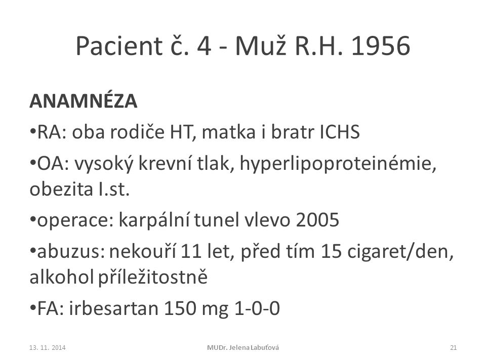 Pacient č. 4 - Muž R.H. 1956 ANAMNÉZA
