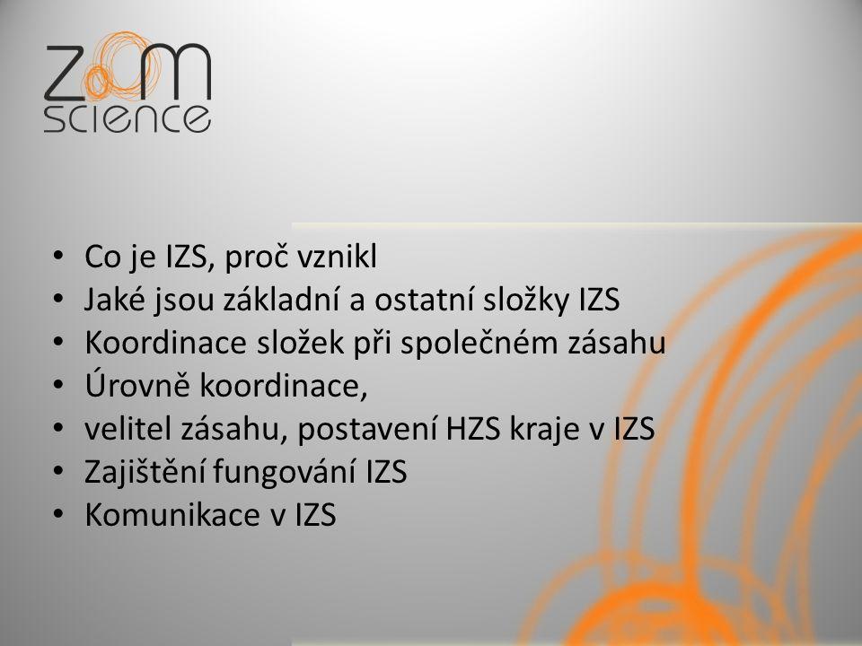 Co je IZS, proč vznikl Jaké jsou základní a ostatní složky IZS. Koordinace složek při společném zásahu.