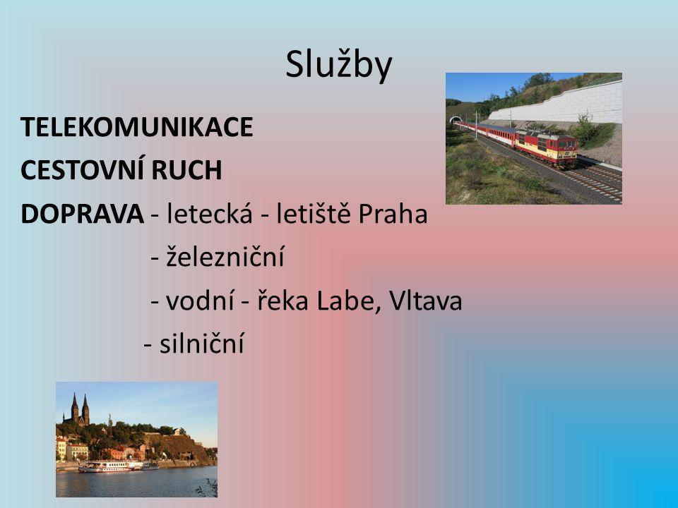 Služby TELEKOMUNIKACE CESTOVNÍ RUCH DOPRAVA - letecká - letiště Praha - železniční - vodní - řeka Labe, Vltava - silniční
