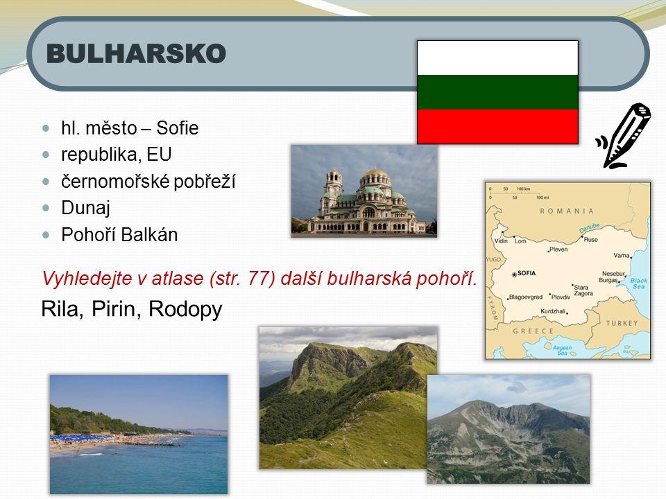 BULHARSKO Rila, Pirin, Rodopy