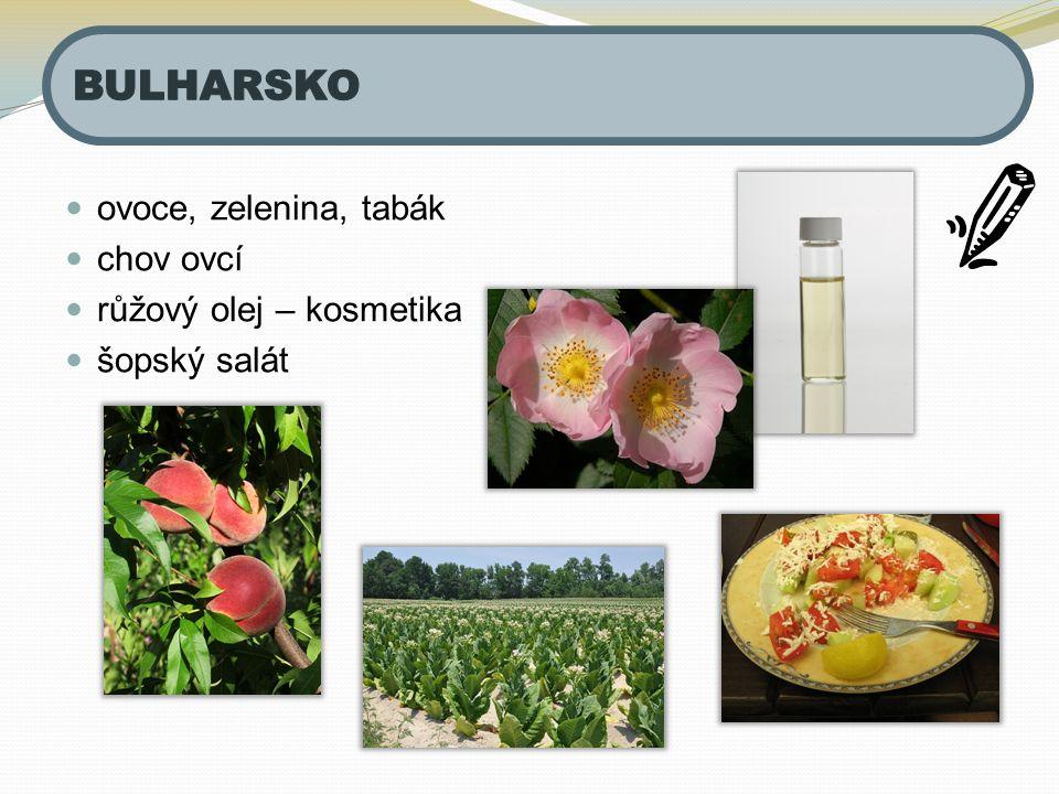 BULHARSKO ovoce, zelenina, tabák chov ovcí růžový olej – kosmetika