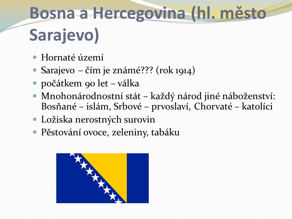 Bosna a Hercegovina (hl. město Sarajevo)