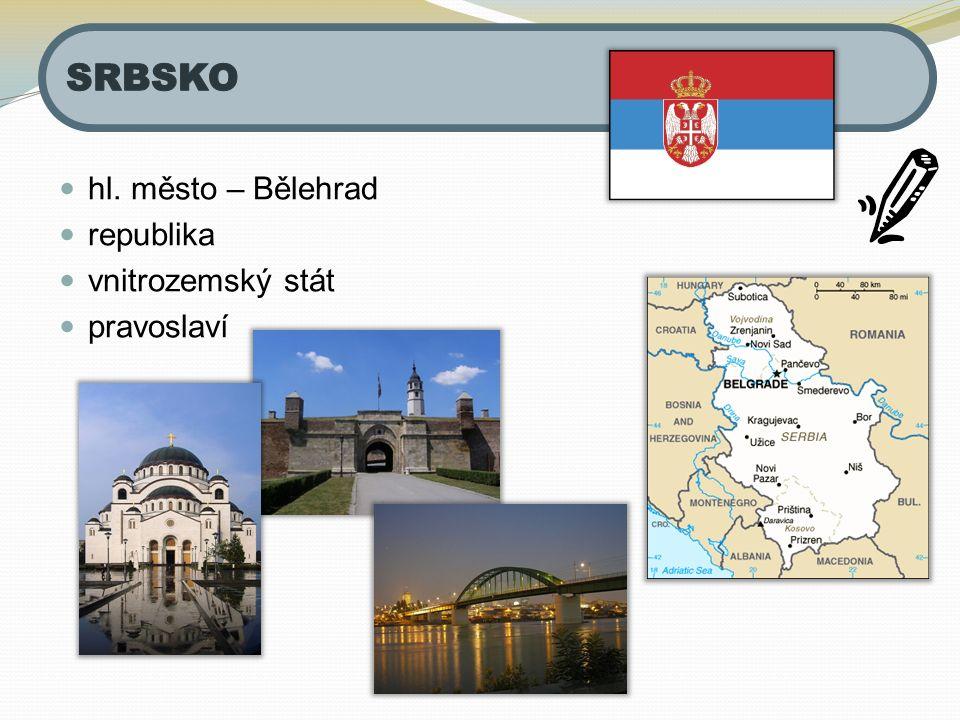 SRBSKO hl. město – Bělehrad republika vnitrozemský stát pravoslaví