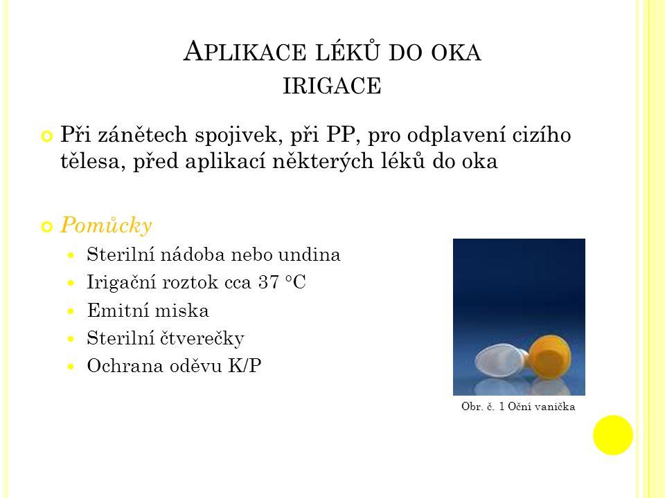Aplikace léků do oka irigace