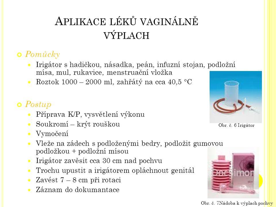 Aplikace léků vaginálně výplach