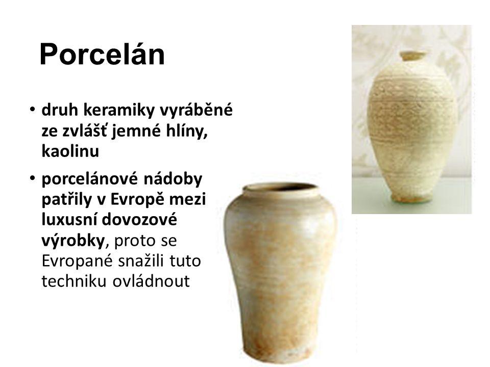 Porcelán druh keramiky vyráběné ze zvlášť jemné hlíny, kaolinu