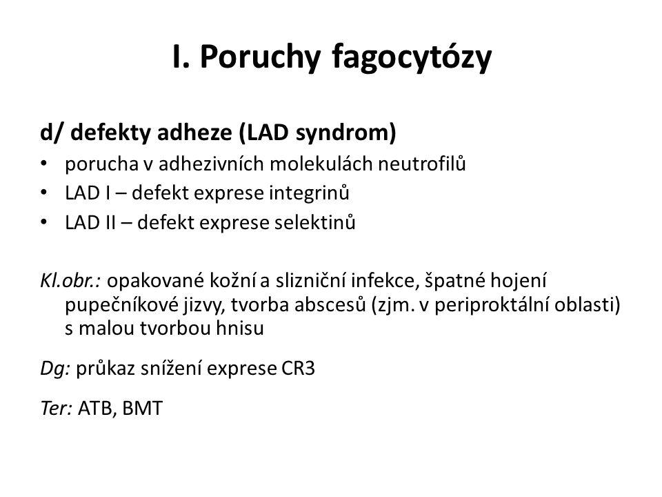 I. Poruchy fagocytózy d/ defekty adheze (LAD syndrom)