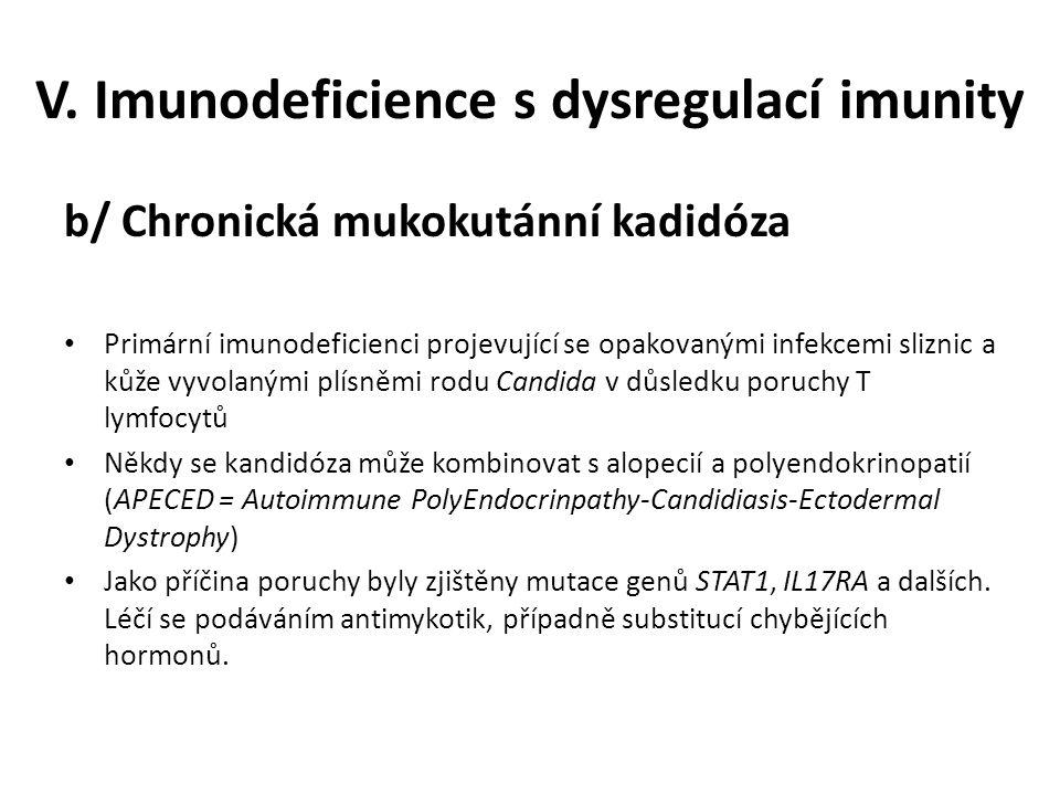 V. Imunodeficience s dysregulací imunity