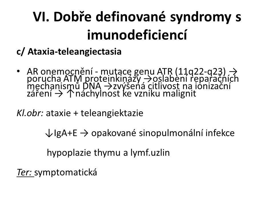 VI. Dobře definované syndromy s imunodeficiencí