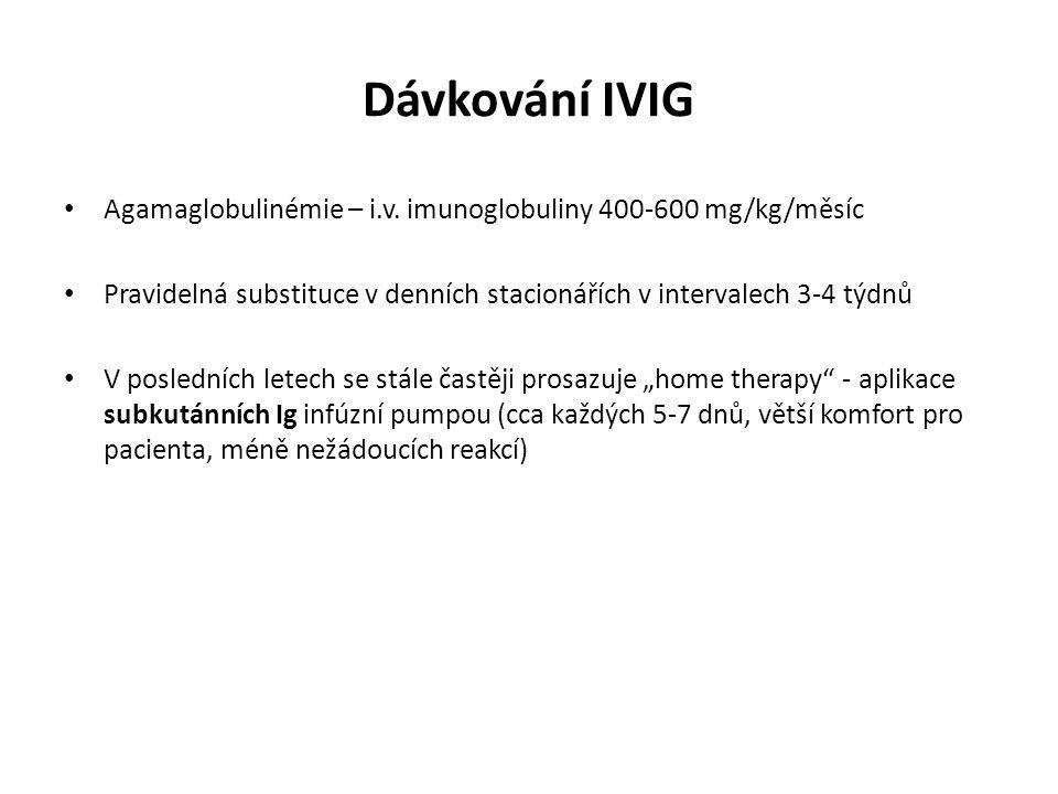 Dávkování IVIG Agamaglobulinémie – i.v. imunoglobuliny 400-600 mg/kg/měsíc. Pravidelná substituce v denních stacionářích v intervalech 3-4 týdnů.