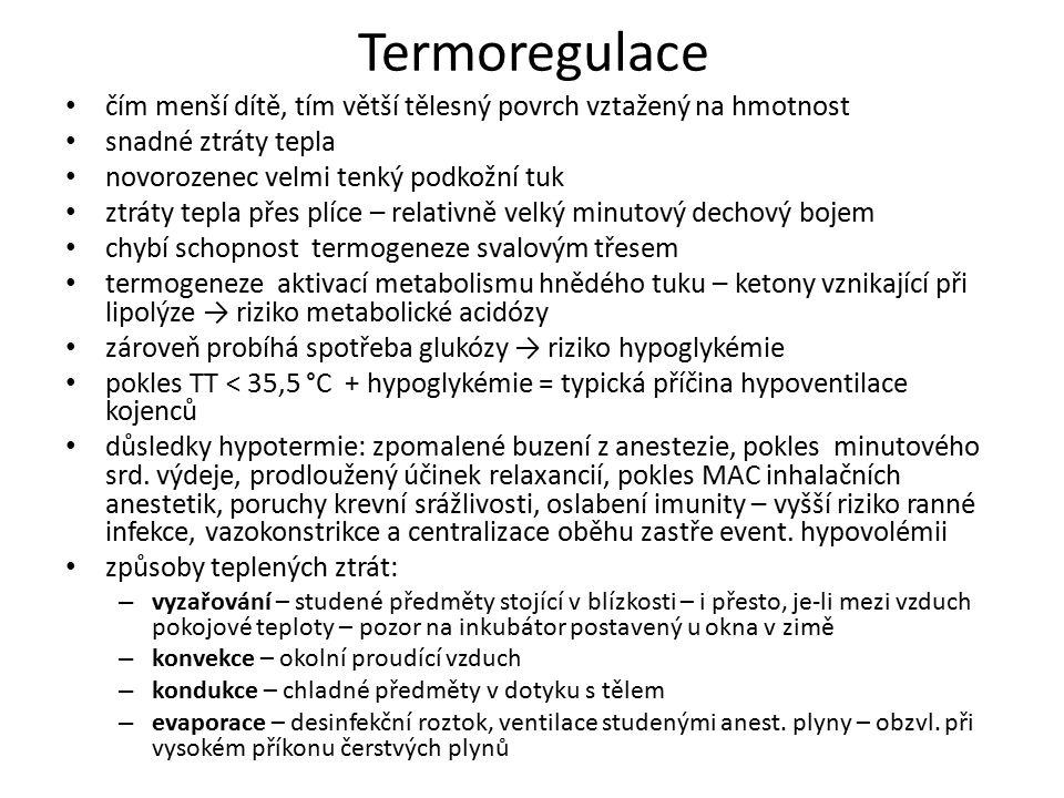 Termoregulace čím menší dítě, tím větší tělesný povrch vztažený na hmotnost. snadné ztráty tepla. novorozenec velmi tenký podkožní tuk.