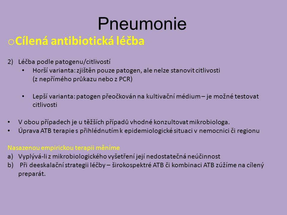 Pneumonie Cílená antibiotická léčba 2) Léčba podle patogenu/citlivostí