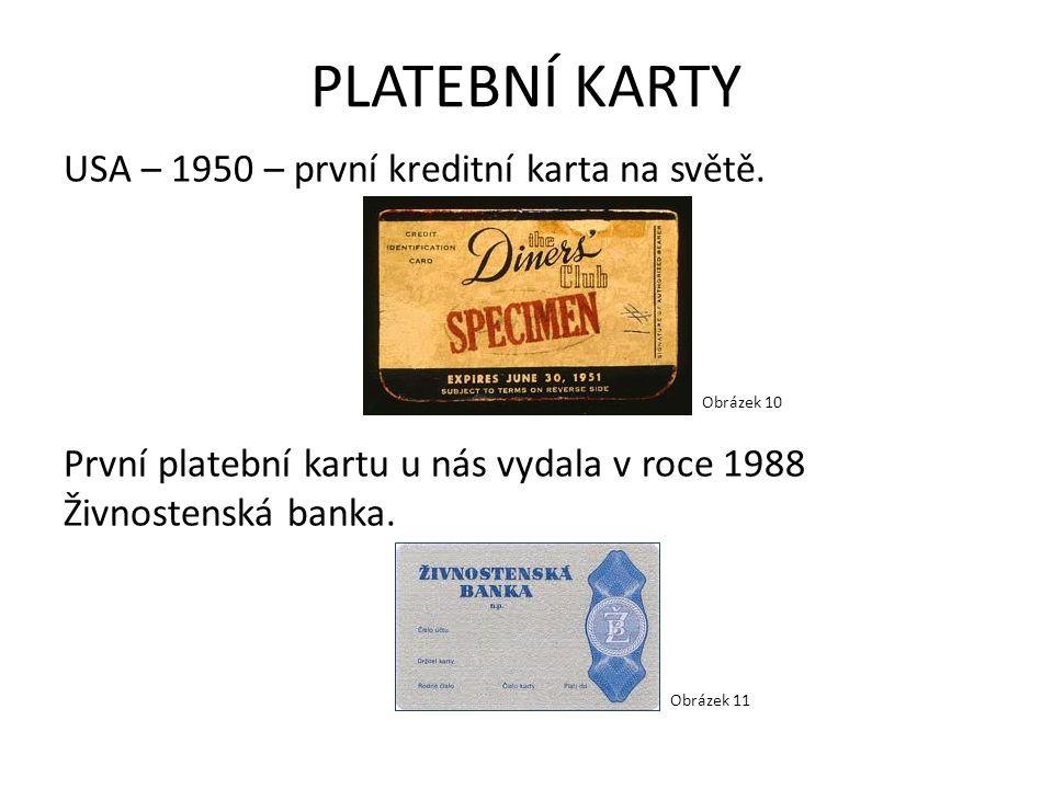 PLATEBNÍ KARTY USA – 1950 – první kreditní karta na světě. První platební kartu u nás vydala v roce 1988 Živnostenská banka.