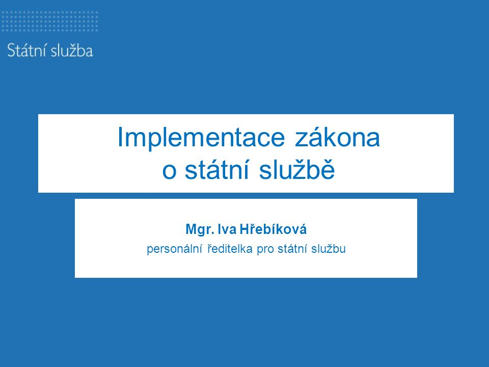 Implementace zákona o státní službě