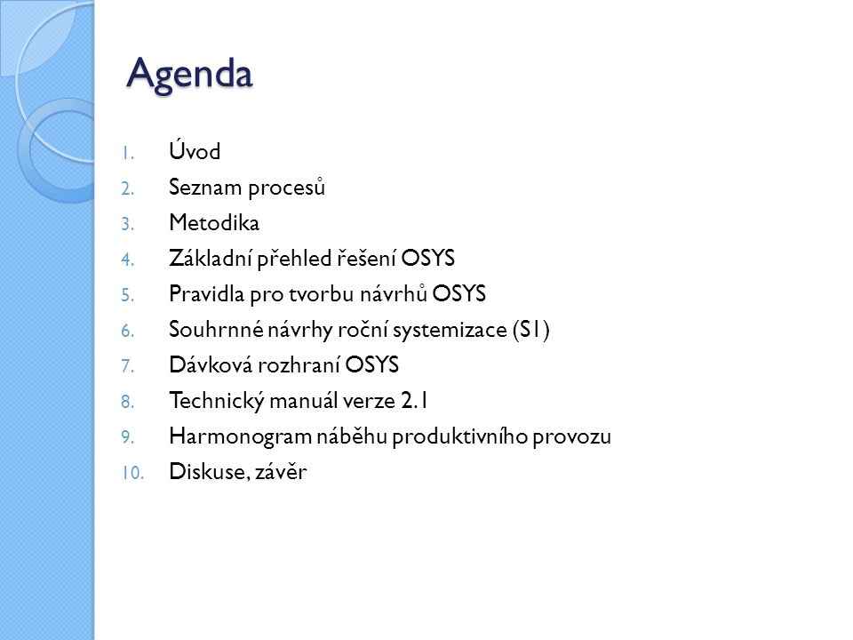 Agenda Úvod Seznam procesů Metodika Základní přehled řešení OSYS