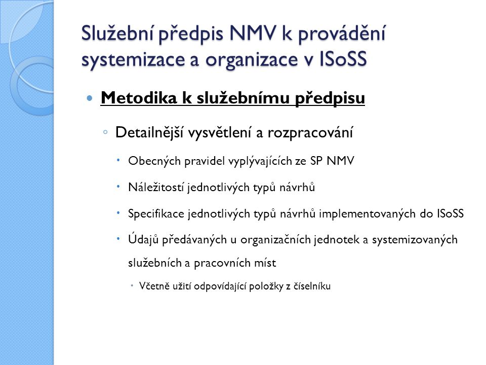 Služební předpis NMV k provádění systemizace a organizace v ISoSS