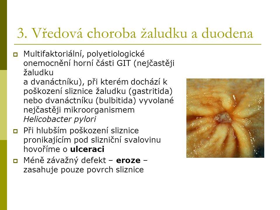 3. Vředová choroba žaludku a duodena