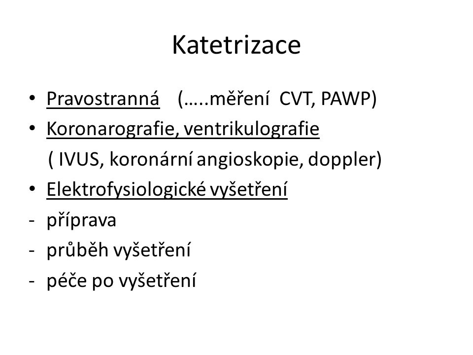Katetrizace Pravostranná (…..měření CVT, PAWP)