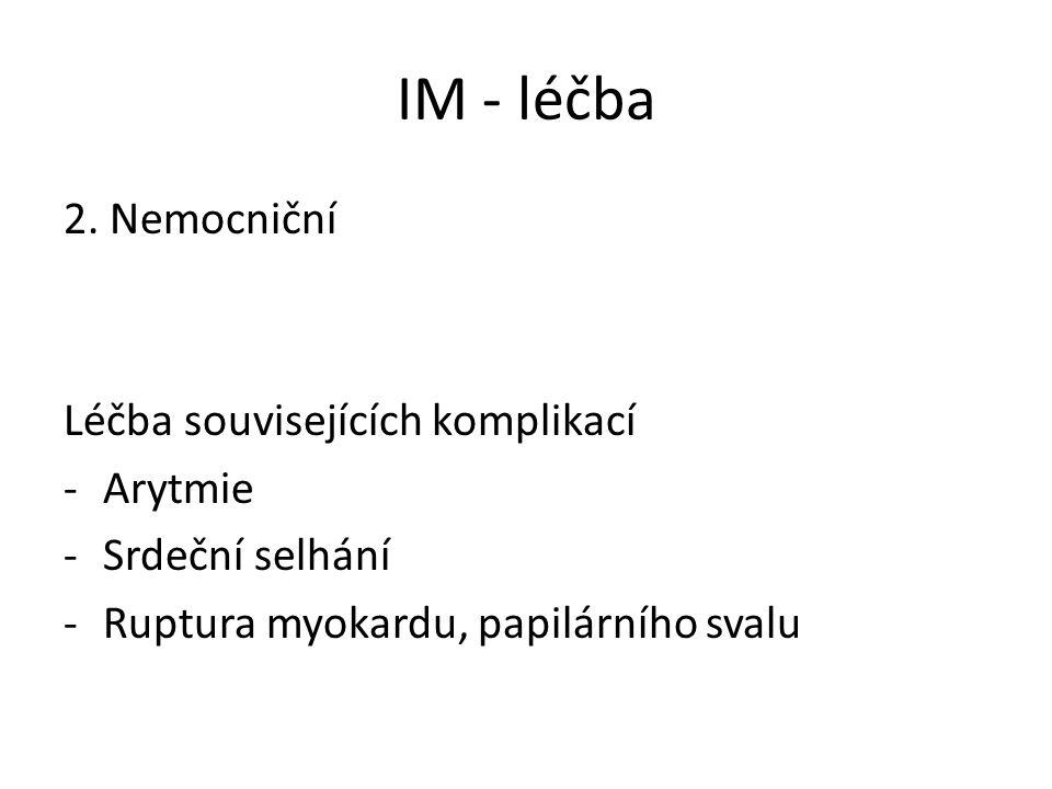 IM - léčba 2. Nemocniční Léčba souvisejících komplikací Arytmie