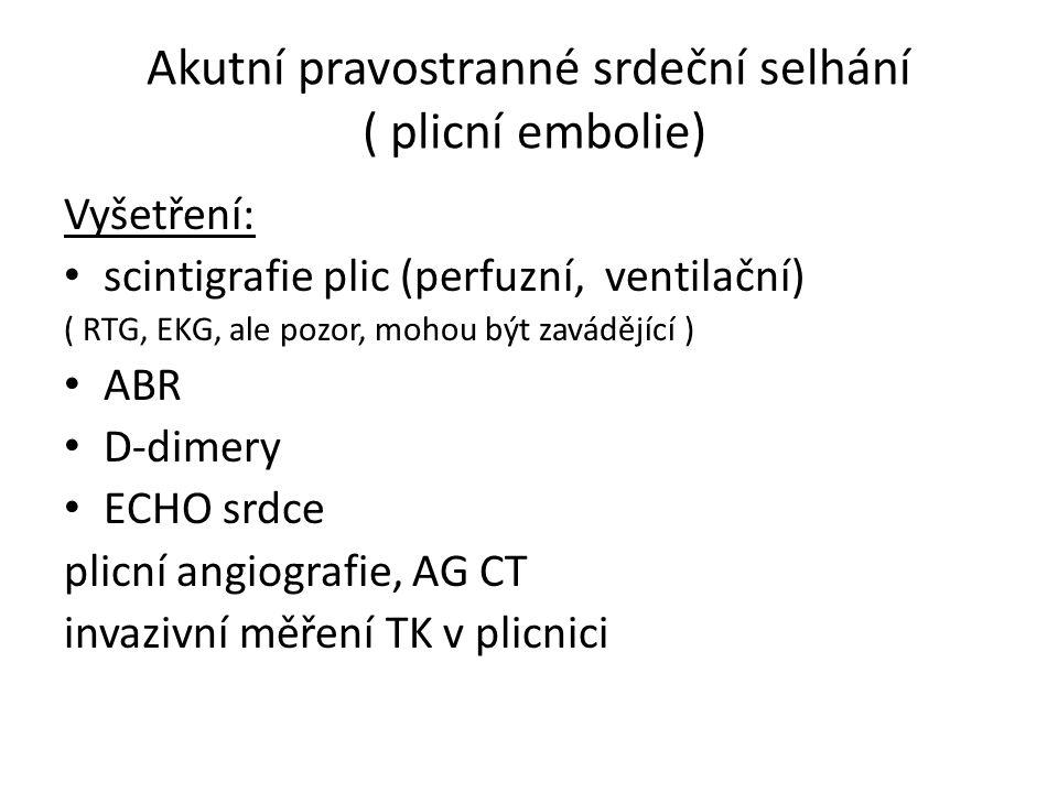 Akutní pravostranné srdeční selhání ( plicní embolie)