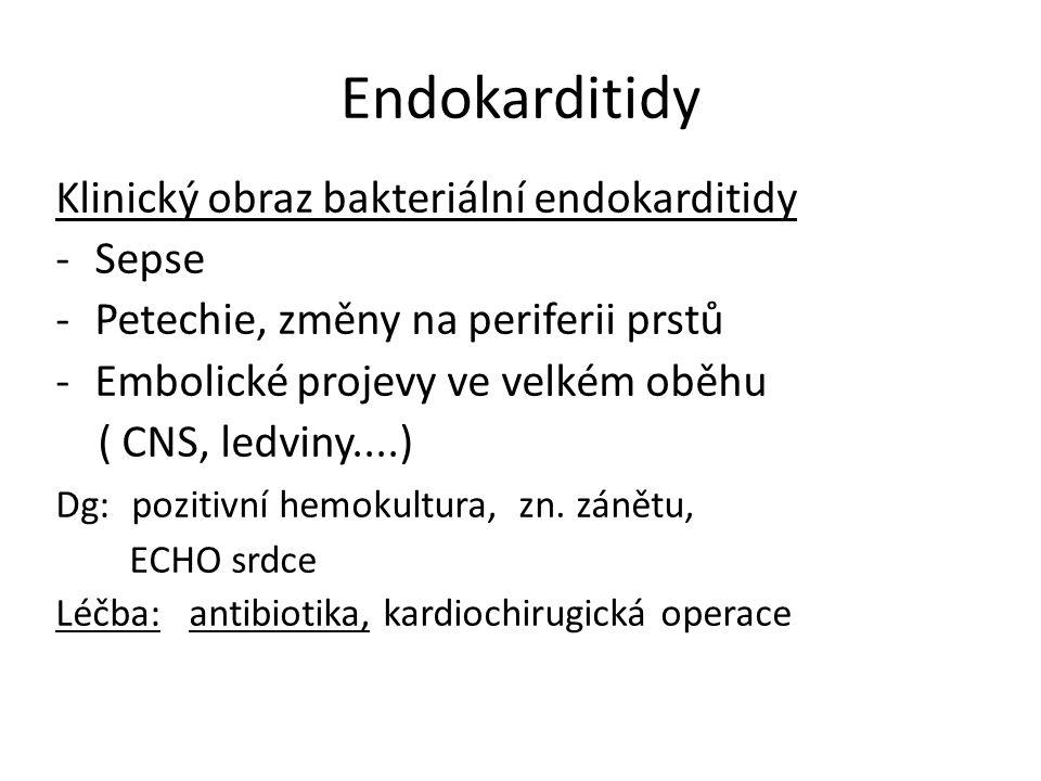 Endokarditidy Klinický obraz bakteriální endokarditidy Sepse