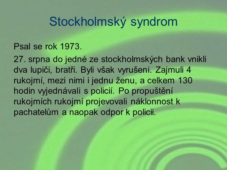 Stockholmský syndrom Psal se rok 1973.