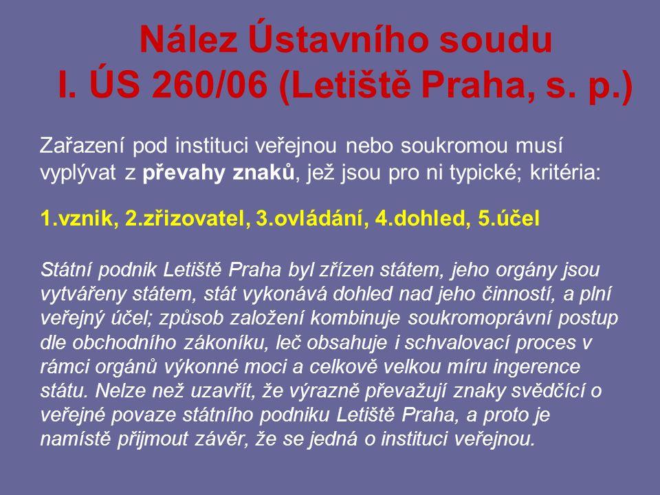 I. ÚS 260/06 (Letiště Praha, s. p.)