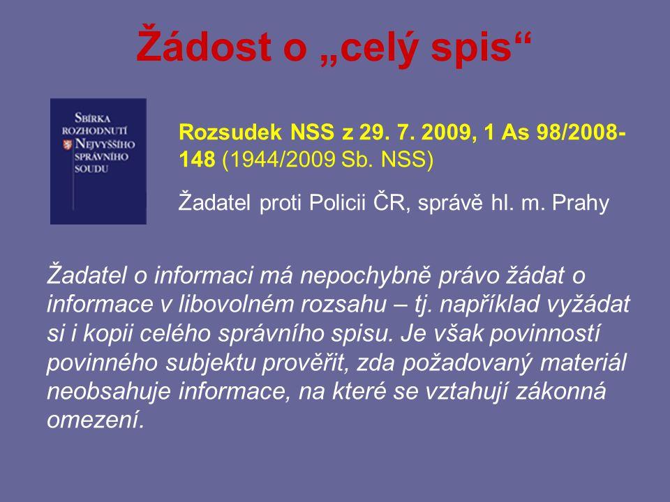 """Žádost o """"celý spis Rozsudek NSS z 29. 7. 2009, 1 As 98/2008-148 (1944/2009 Sb. NSS) Žadatel proti Policii ČR, správě hl. m. Prahy."""