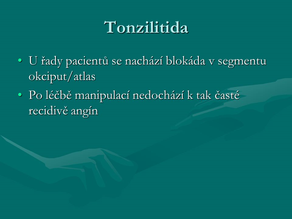 Tonzilitida U řady pacientů se nachází blokáda v segmentu okciput/atlas.