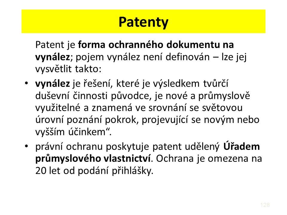 Patenty Patent je forma ochranného dokumentu na vynález; pojem vynález není definován – lze jej vysvětlit takto: