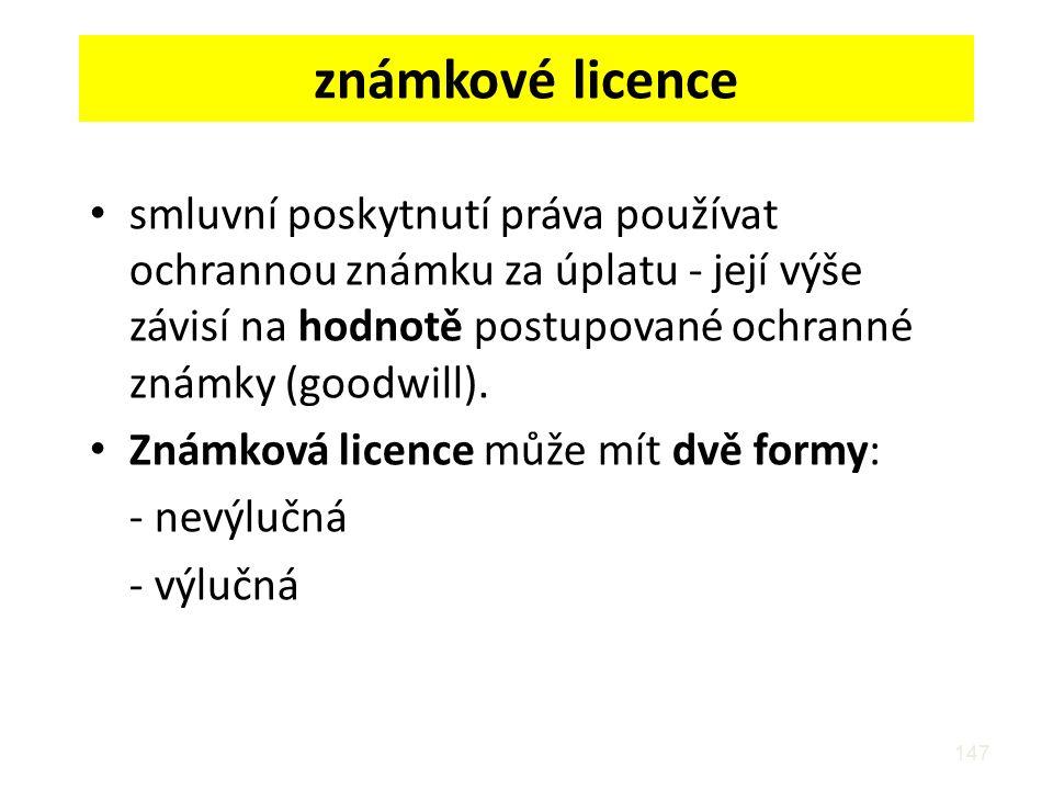 známkové licence smluvní poskytnutí práva používat ochrannou známku za úplatu - její výše závisí na hodnotě postupované ochranné známky (goodwill).
