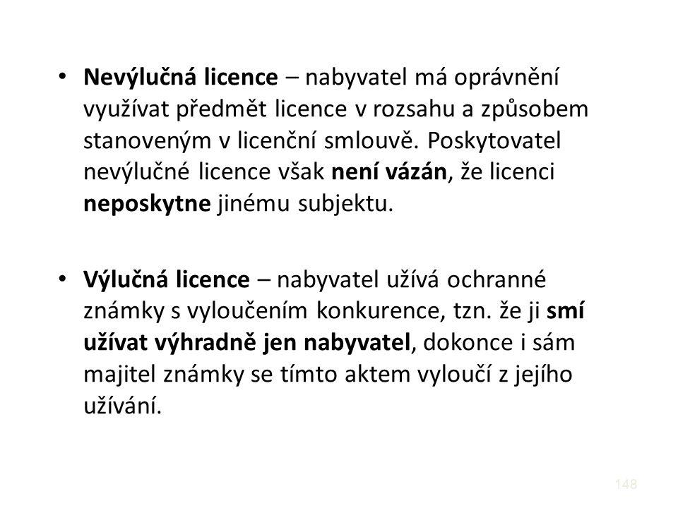 Nevýlučná licence – nabyvatel má oprávnění využívat předmět licence v rozsahu a způsobem stanoveným v licenční smlouvě. Poskytovatel nevýlučné licence však není vázán, že licenci neposkytne jinému subjektu.